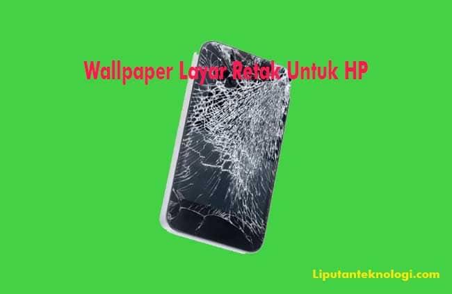 100+ Wallpaper Layar HP Retak Terbaru | LiputanTeknologi